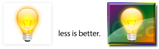 Design Principle: Less is Better