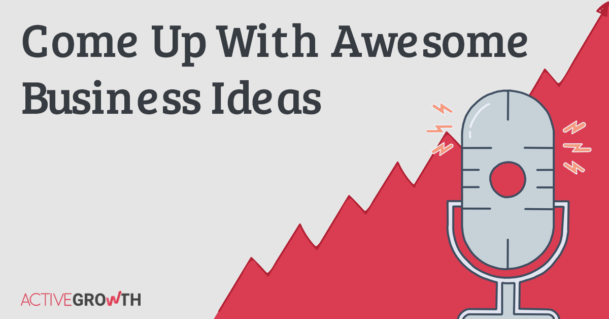 How to Easily Find Great Business Ideas (They Are All Around